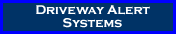 Driveway Alert Systems